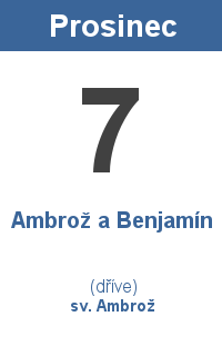 Pranostika 7.12. - Ambrož a Benjamín, sv. Ambrož