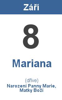 Pranostika 8.9. - Mariana, Narození Panny Marie, Matky Boží