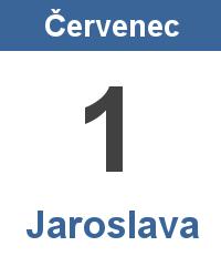 Svátek 1.7. - Jaroslava Jméno