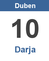 Svátek 10.4. - Darja Jméno