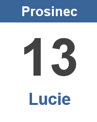 Svátek 13.12. - Lucie Jméno