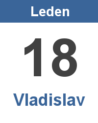Svátek 18.1. - Vladislav Jméno