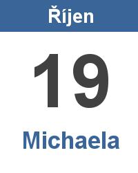 Svátek 19.10. - Michaela Jméno