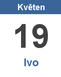 Svátek 19.5. - Ivo Jméno