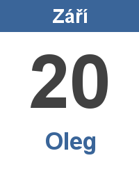 Svátek 20.9. - Oleg Jméno