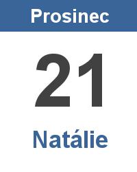 Svátek 21.12. - Natálie Jméno
