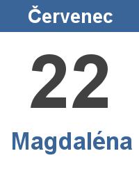 Svátek 22.7. - Magdaléna Jméno