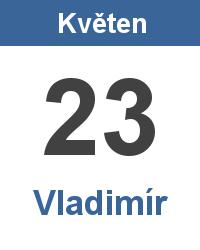 Svátek 23.5. - Vladimír Jméno
