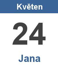 Svátek 24.5. - Jana Jméno