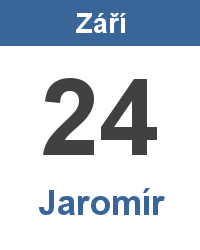 Svátek 24.9. - Jaromír Jméno