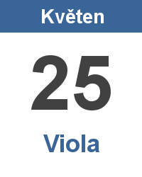 Svátek 25.5. - Viola Jméno