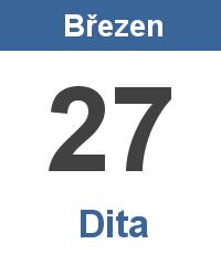 Svátek 27.3. - Dita Jméno