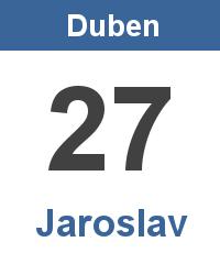 Svátek 27.4. - Jaroslav Jméno