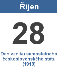 Svátek 28.10. - Den vzniku samostatného československého státu (1918) Jméno