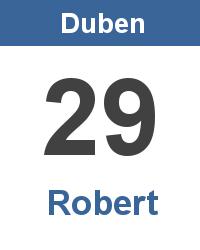 Svátek 29.4. - Robert Jméno