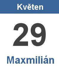 Svátek 29.5. - Maxmilián Jméno