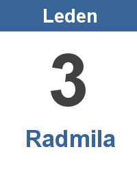 Svátek 3.1. - Radmila Jméno