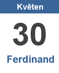 Svátek 30.5. - Ferdinand Jméno