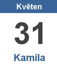 Svátek 31.5. - Kamila Jméno