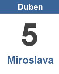 Svátek 5.4. - Miroslava Jméno