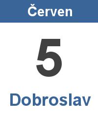 Svátek 5.6. - Dobroslav Jméno