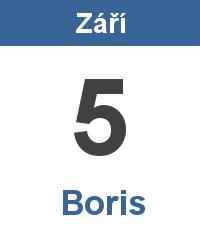 Svátek 5.9. - Boris Jméno