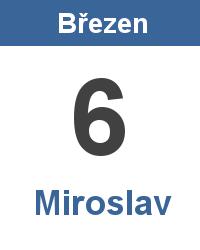 Svátek 6.3. - Miroslav Jméno