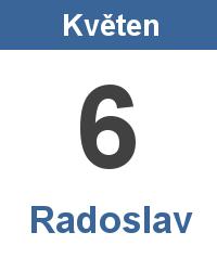 Svátek 6.5. - Radoslav Jméno
