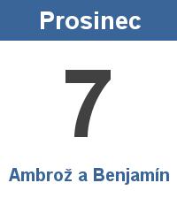 Svátek 7.12. - Ambrož a Benjamín Jméno