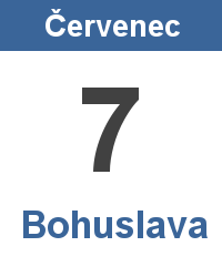 Svátek 7.7. - Bohuslava Jméno
