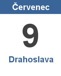Svátek 9.7. - Drahoslava Jméno