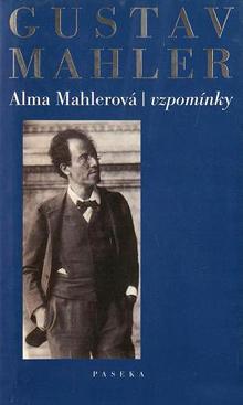 Alma Mahlerová - Gustav Mahler - vzpomínky