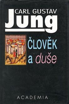 Carl Gustav Jung - Člověk a duše
