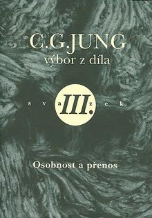 Carl Gustav Jung - Výbor z díla III - Osobnost a přenos