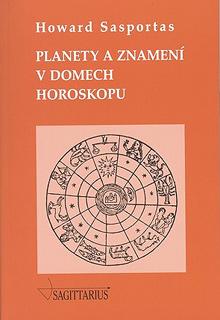 Howard Sasportas - Planety a znamení v domech horoskopu