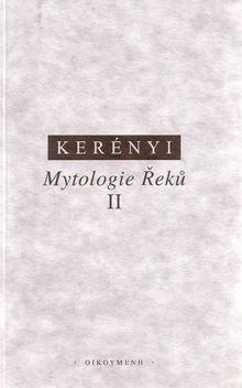 Karl Kerényi - Mytologie Řeků II. - Příběhy héróů