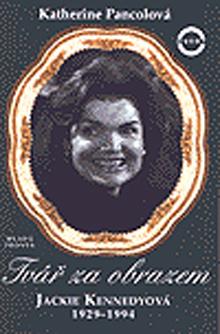 Katherine Pancolová - Tvář za obrazem - Jackie Kennedyová 1929 - 1994