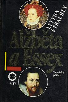 Lytton Strachey - Alžběta a Essex - Tragický příběh