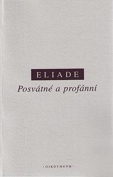 Mircea Eliade - Posvátné a profánní