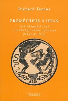 Richard Tarnas - Prométheus a Uran