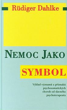Dahlke Rüdiger - Nemoc jako symbol