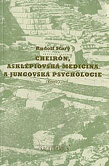 Rudolf Starý - Cheirón, asklepiovská medicína a jungovská psychologie