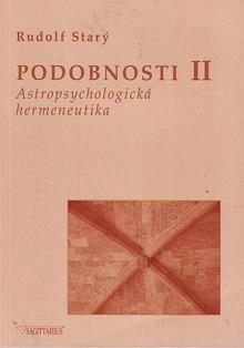 Rudolf Starý - Podobnosti II - Astropsychologická hermeneutika