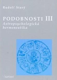 Rudolf Starý - Podobnosti III - Astropsychologická hermeneutika