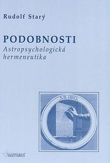 Rudolf Starý - Podobnosti I - Astropsychologická hermeneutika