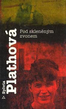 Sylvia Plathová - Pod skleněným zvonem